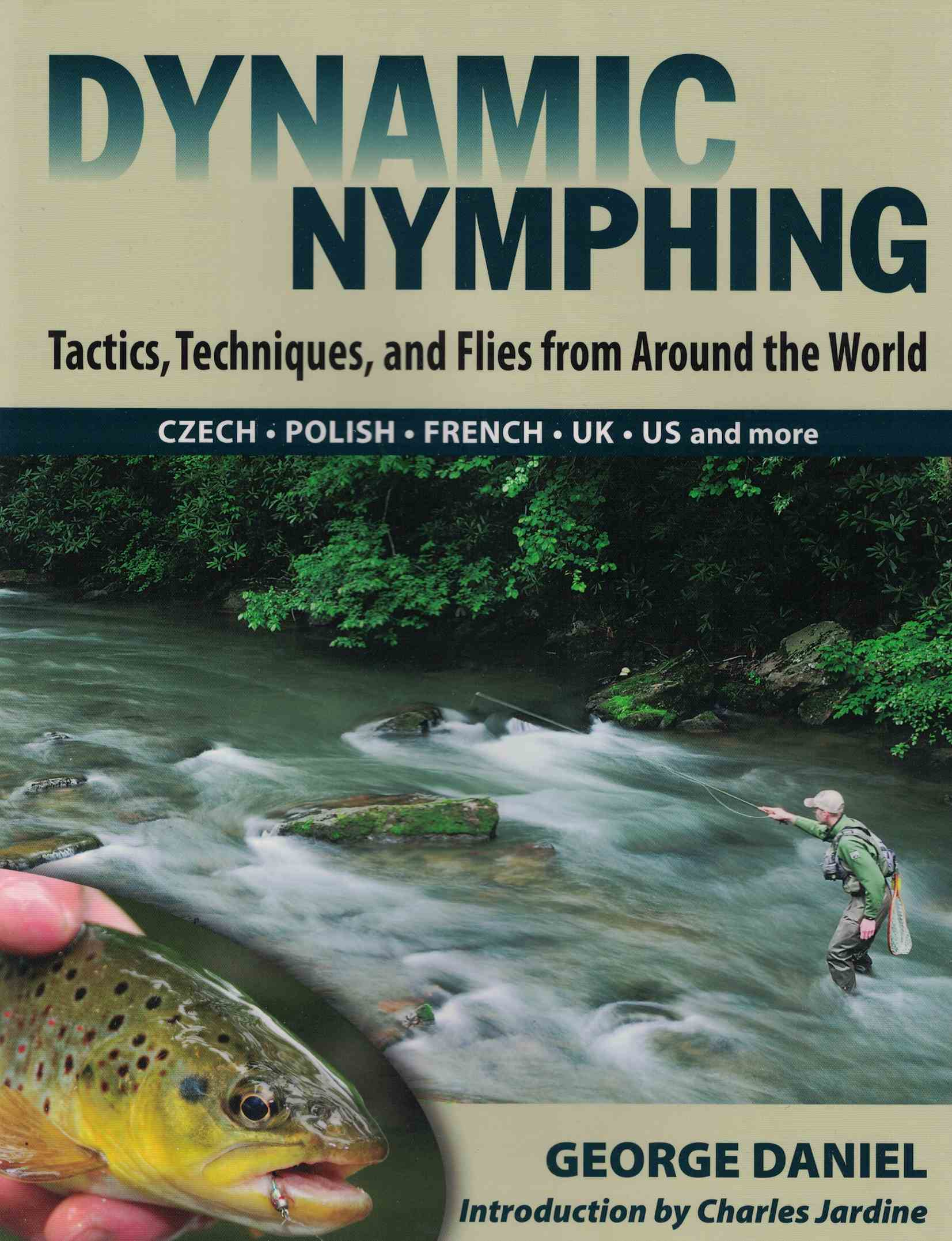 Image for Dynamic Nymphing: Tactics, Techniques, and Flies from Around the World