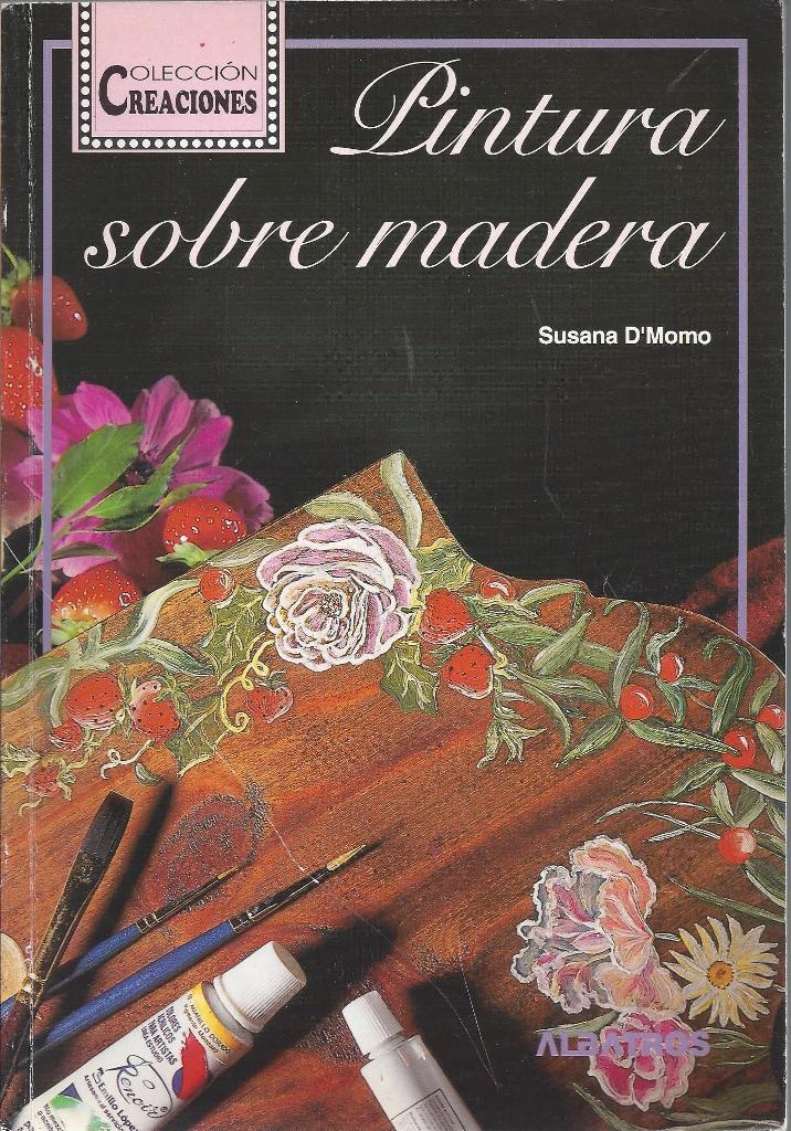 Image for Pintura Sobre Madera Coleccion Creaciones Spanish Edition
