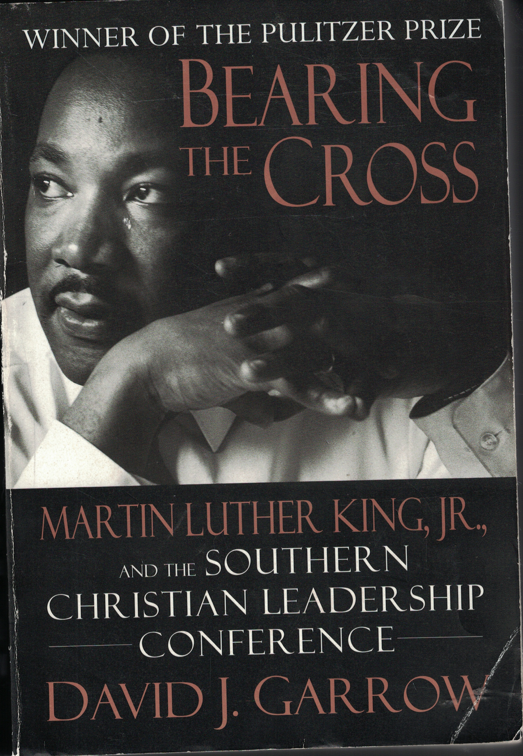 Image for Bearing The Cross Martin Luther King, Jr. and the Southern Christian Leadership Conference
