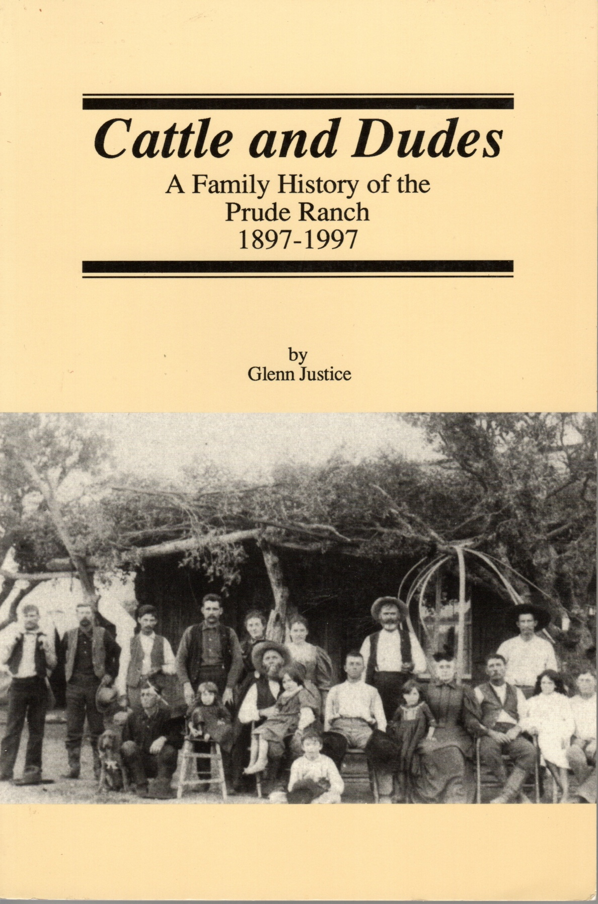 Image for Cattle And Dudes A Family History of the Prude Ranch 1897-1997