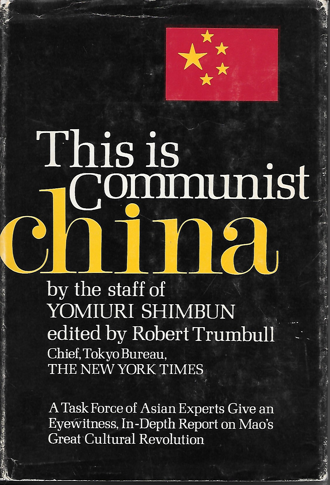 Image for This Is Communist China A Task Firce of Asian Experts Give an Eyewitness, in Depth Report on Mao's Great Cultural Revolution