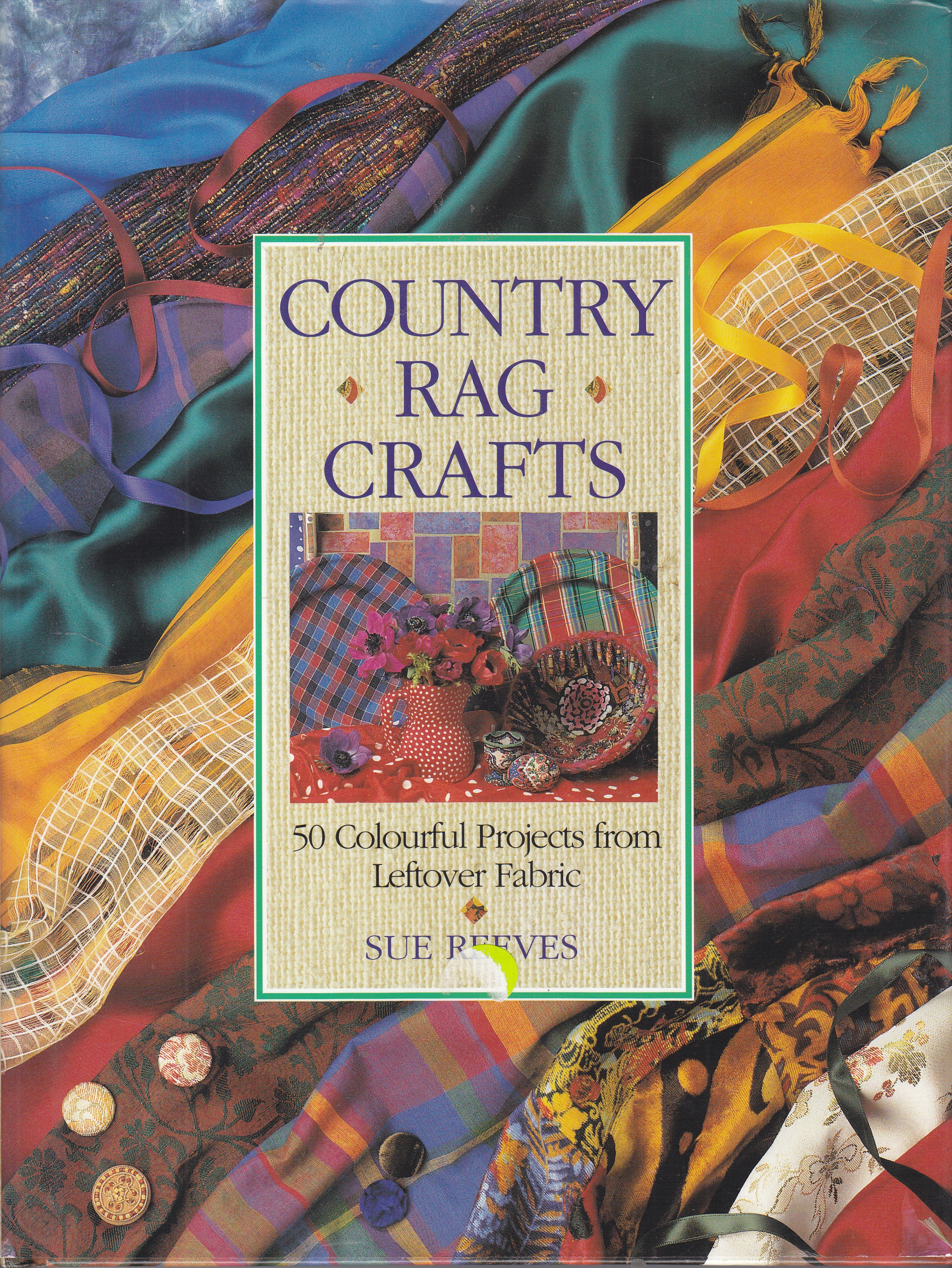 Image for Country Rag Crafts 50 Colourful Projects from Leftover Fabric