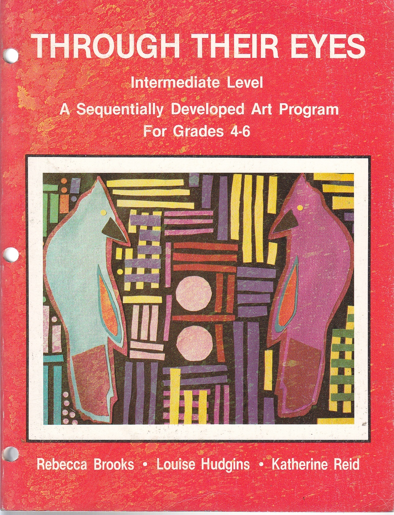 Image for Through Their Eyes A Sequentially Developed Art Program, Grades 4-6