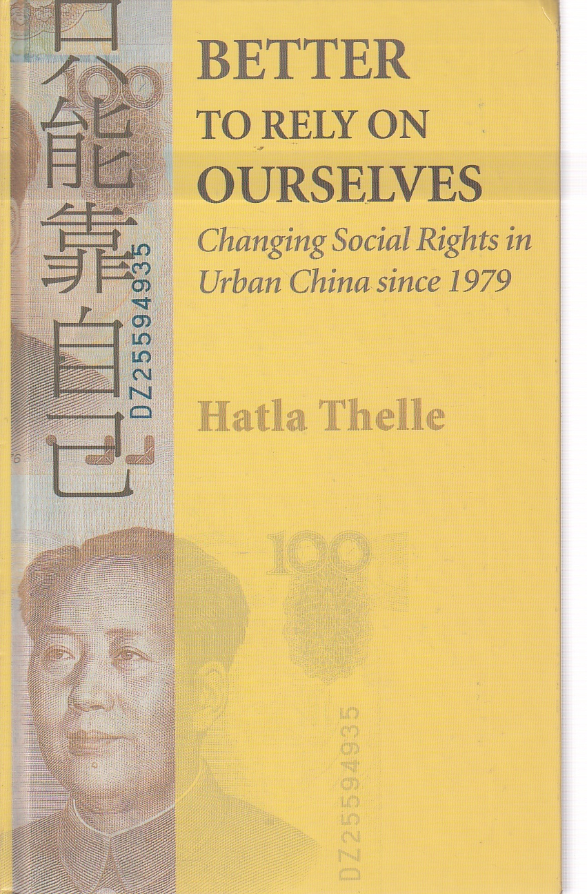 Image for Better to Rely on Ourselves Changing Social Rights in Urban China Since 1979