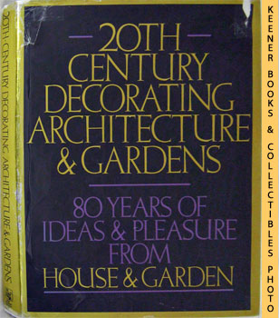 Image for 20th Century Decorating Architecture & Gardens (80 Years Of Ideas & Pleasure From House & Garden)