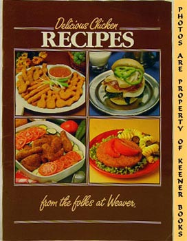 Image for Delicious Chicken Recipes From The Folks At Weaver