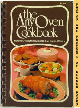 Image for The Any Oven Cookbook (Microwave / Conventional Recipes From Saran Wrap)