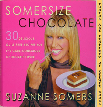 Image for Somersize Chocolate (30 Delicious, Guilt - Free Desserts For The Carb - Conscious Chocolate Lover)