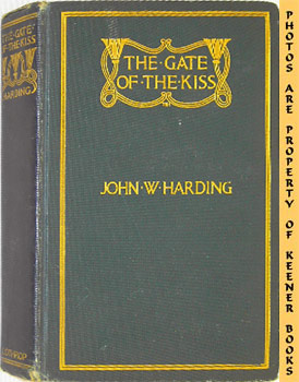 Image for The Gate Of The Kiss (A Romance In the Days Of Hezekiah King Of Judah)