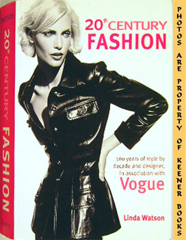 Image for 20th Century Fashion (100 Years Of Style By Decade And Designer, In Association With Vogue)