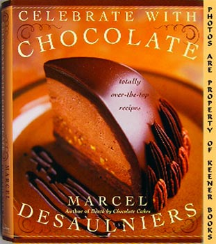 Image for Celebrate With Chocolate (Totally Over - The - Top Recipes)
