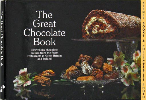 Image for Great Chocolate Book (Marvellous Chocolate Recipes From The Finest Restaurants In Great Britain And Ireland)