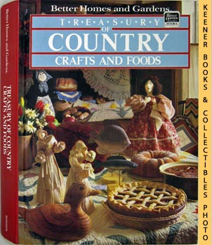 Image for Better Homes And Gardens Treasury Of Country Crafts And Foods