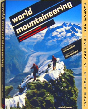 Image for World Mountaineering (The World's Great Mountains By The World's Great Mountaineers)