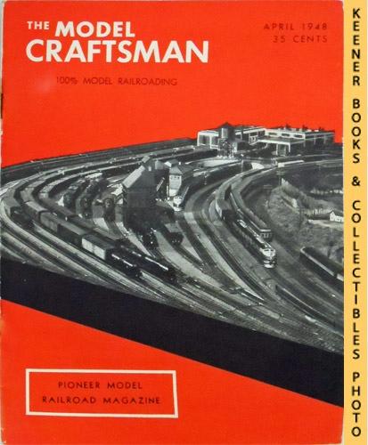 Image for The Model Craftsman Magazine, April 1948 (Vol. 16, No. 11) : 100% Model Railroading: Pioneer Model Railroad Magazine Series
